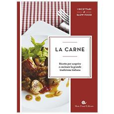 La carne. Ricette per scoprire e cucinare la grande tradizione italiana