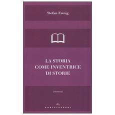 Storia come inventrice di storie (La)