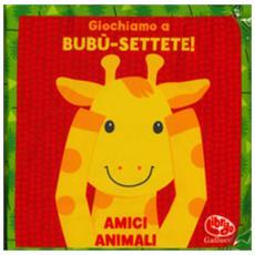 Francesca Ferri - Giochiamo A Bubù-settete! Amici Animali. I Batuffolibri. Ediz. A Colori