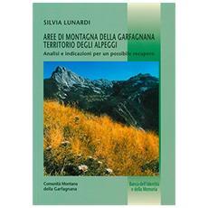 Aree di montagna della Garfagnana. Territorio degli alpeggi. Analisi e indicazioni di un possibile recupero