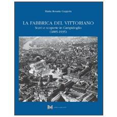 La fabbrica del Vittoriano. Scavi e scoperte in Campidoglio (1885-1935)