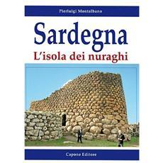 Sardegna. L'isola dei nuraghi