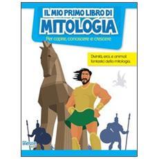 Il mio primo libro di mitologia
