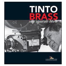 Tinto Brass. Uno sguardo libero