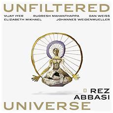 Rez Abbasi - Unfiltered Universe