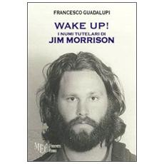 Wake up! I numi tutelari di Jim Morrison