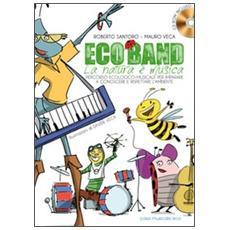 Eco band. La natura è musica. Con CD Audio