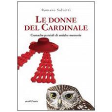 Le donne del cardinale. Cronache parziali di antiche memorie