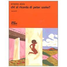 Chi si ricorda di Peter Szoke?