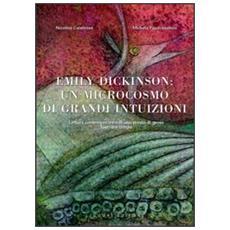 Emily Dickinson: un microcosmo di grandi intuizioni. Lettura contemporanea di una donna di genio fuori dal tempo