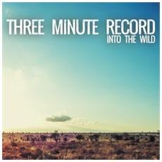 Three Minute Record - Into The Wild
