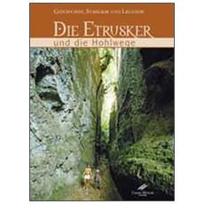 Die Etrusker und die Hohlwege. Geschichte, Symbolik un Legende