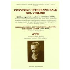 Convegno internazionale sul violino (1995) . Atti