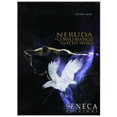 Neruda, il corvo bianco, il gatto nero