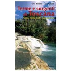 Terme e sorgenti di Toscana. Note, meno note, sconosciute