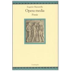 Opera media. Poesie