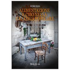 Alimentazione e cibo nella Calabria popolare. Continuità e cambiamenti di una civiltà antica
