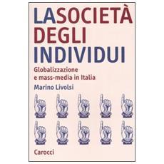 La società degli individui. Globalizzazione e mass-media in Italia