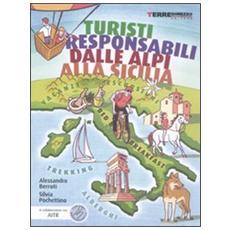 Turisti responsabili dalle Alpi alla Sicilia. Vacanze, escursioni, trekking, alberghi e B&B