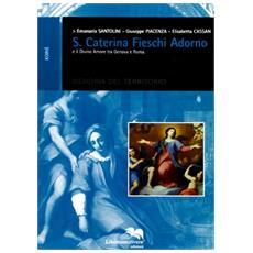 Santa Caterina Fieschi Adorno e il divino amore tra Genova e Roma