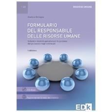 Formulario del responsabile delle risorse umane. Schemi e modelli operativi per la gestione del personale negli enti locali. Con CD-ROM