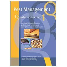 Pest management. Quaderno tecnico. Monitoraggio, controllo e lotta degli infestanti con interventi sostenibili e a basso impatto ambientale. Vol. 1