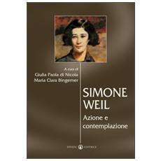 Simone Weil. Azione e contemplazione