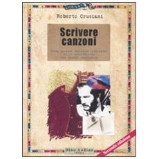 Roberto Cruciani - Scrivere Canzoni
