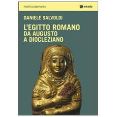 L'Egitto romano. Da Augusto a Diocleziano