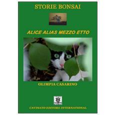 Storie bonsai. Alice alias mezzo etto