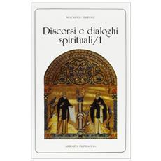 Discorsi e dialoghi spirituali. Vol. 1