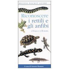 Riconoscere i rettili e gli anfibi d'Italia e d'Europa