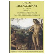 Metamorfosi. Testo latino a fronte. Vol. 3: Libri V-VI