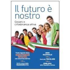 Il futuro è nostro. Giovani e cittadinanza attiva