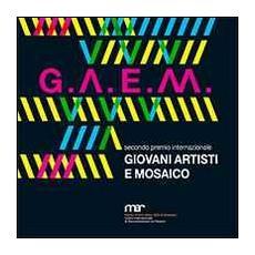 Gaem. Secondo premio internazionale giovani artisti e mosaico. Ediz. multilingue