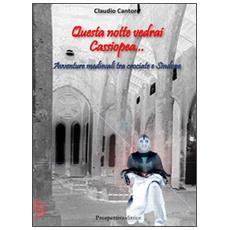 Questa notte vedrai Cassiopea. . . Avventure medievali tra crociate e Sindone