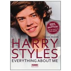 Louisa Jepson - Harry Styles. Everything About Me