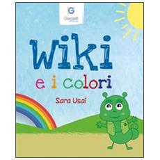 Wiki e i colori. Ediz. italiana e inglese