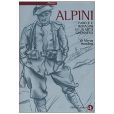 Alpini. Parole e immagini di un mito guerriero