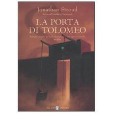 La Porta di Tolomeo. Trilogia di Bartimeus. Vol. 3