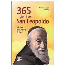 365 giorni con san Leopoldo. Alla luce della parola di Dio