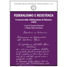 Federalismo e Resistenza. Il crocevia della Dichiarazione di Chivasso (1943)