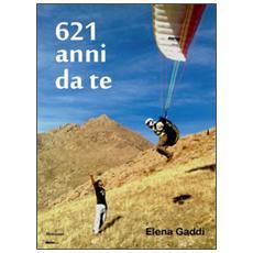 621 anni da te