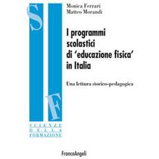 I programmi scolastici di «educazione fisica» in Italia. Una lettura storico-pedagogica