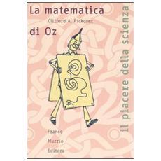 La matematica di Oz. Ginnastica mentale off-limits