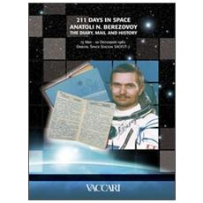 Two hundred eleven days in space. Anatoli N. Berezovoy. The diary, mail and history. 13 May - 10 December 1982 orbital space station Salyut 7