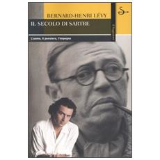 Il secolo di Sartre. L'uomo, il pensiero, l'impegno