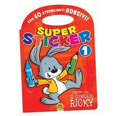 Super Sticker 1 - Divertiti Con… Il Coniglio Ricky