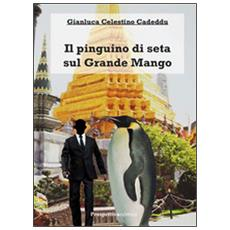 Il pinguino di seta sul grande mango