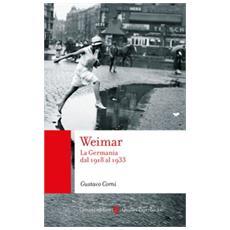 Gustavo Corni - Weimar. La Germania Dal 1918 Al 1933